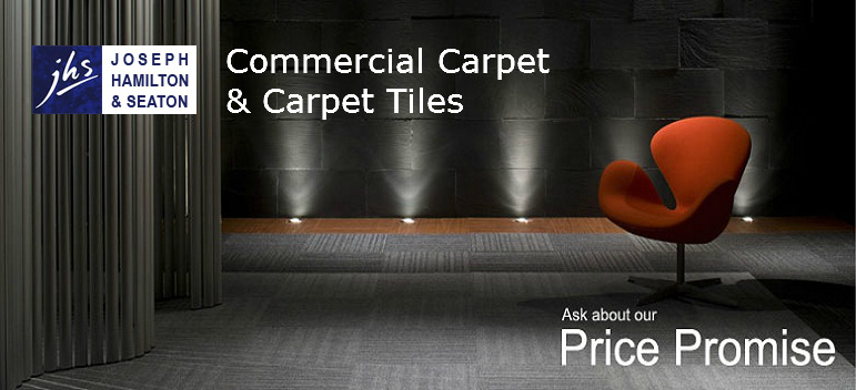 JHS Joseph Hamilton & Seaton Commercial carpet & carpet tiles, Ask about our price promise